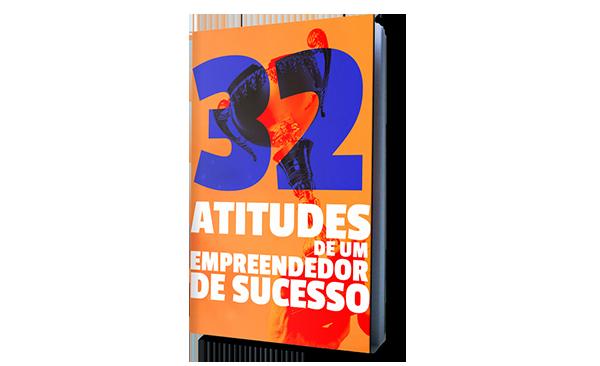 E-book: 32 Atitudes de um empreendedores de sucesso
